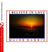 I Believe In Love (Bonus Tracks) [Remastered] by Major Harris