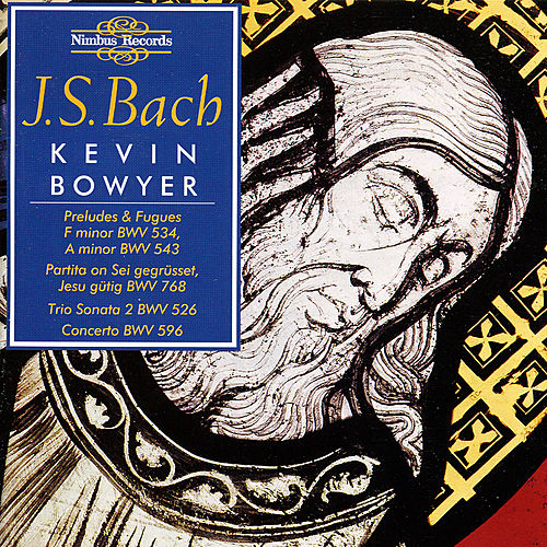 Bach: The Works for Organ, Vol. 3 by Kevin Bowyer