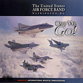 Off We Go! by The United States Air Force Band