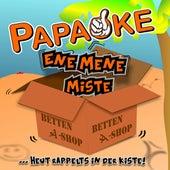 Ene Mene Miste (...heut' rappelts in der Kiste) by Papaoke