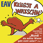 Kriegst a Watschn by EAV