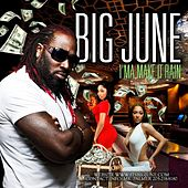 I'ma Make It Rain - Single by Big June