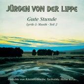 Gute Stunde - Lyrik & Musik Teil 2 by Jürgen von der Lippe
