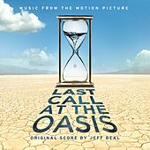 Last Call at the Oasis by Jeff Beal
