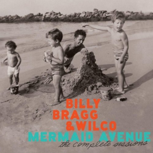 Mermaid Avenue: The Complete Sessions by Billy Bragg