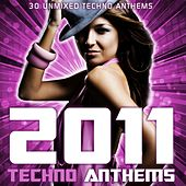 2011 Techno Anthems by Various Artists