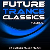 Future Trance Classics Vol. 7 by Various Artists