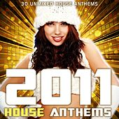 2011 House Anthems von Various Artists