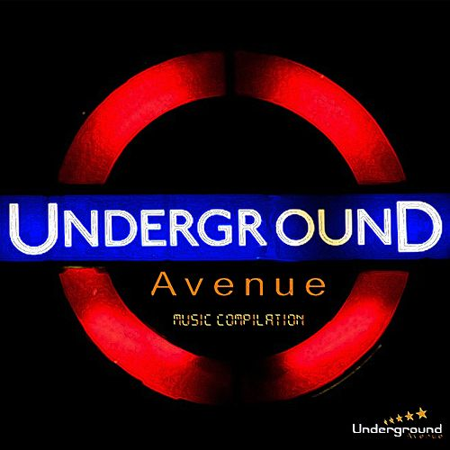 Undergroun Avenue Music Compilation by Various Artists