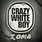 Zoma (The Album) by Crazy White Boy