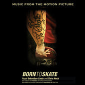 Born to Skate - Music from the Motion Picture by Various Artists