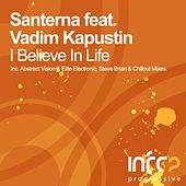 I Believe In Life (Part One) by Santerna