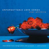 Unforgettable Love Songs by Stan Whitmire