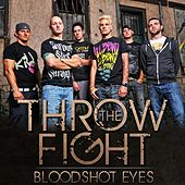Bloodshot Eyes - Single by Throw The Fight