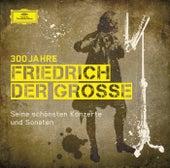 300 Jahre Friedrich der Große von Various Artists