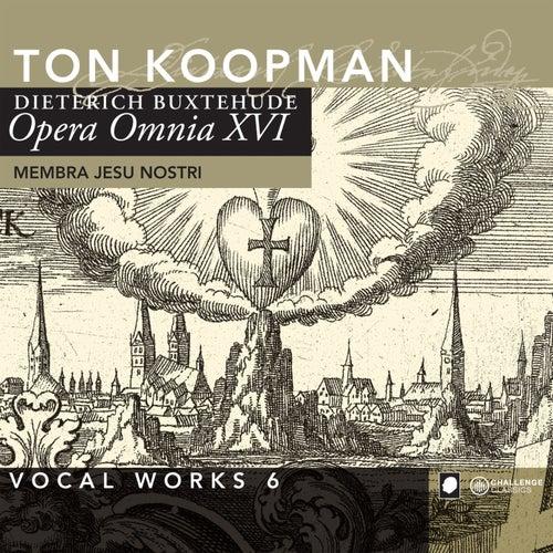 Buxtehude: Opera Omnia XVI - Vocal Works 6: Membra Jesu Nostri by Ton Koopman