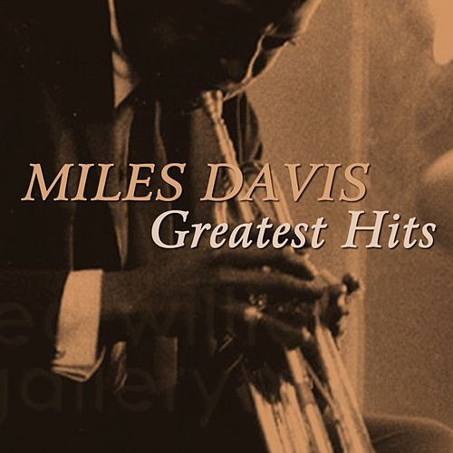 Greatest Hits by Miles Davis