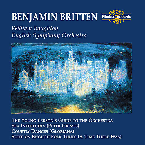 Britten: The Young Person's Guide To The Orchesta, Sea Interludes, Courtly Dances, Suite On English Flok Tunes by English Symphony Orchestra