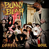 Lonely / Soul by The Bunny The Bear