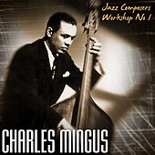 Jazz Composers Workshop No 1 by Charles Mingus