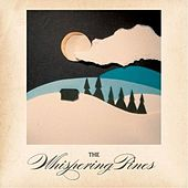 The Whispering Pines by Whispering Pines