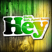 Hey (feat. Agent Sasco) by Cecile