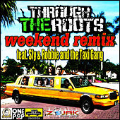 Weekend Remix (feat. Sly & Robbie and The Taxi Gang) - Single by Through The Roots