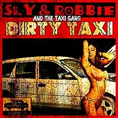 Dirty Taxi by Sly and Robbie