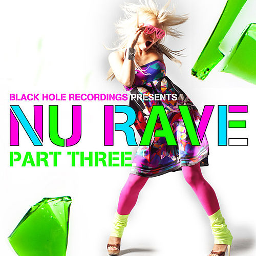 Black Hole Recordings presents NU Rave part 3 by Various Artists