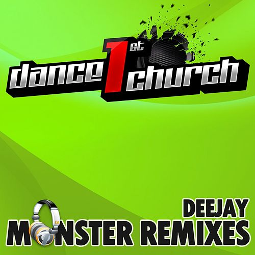 Dance 1st Church - Deejay Monster Remixes Vol. 2 by Various Artists