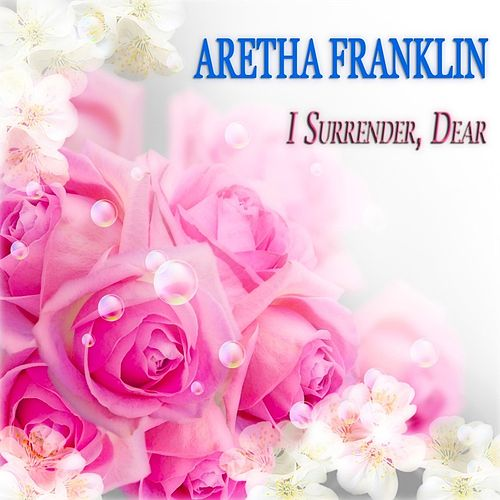 I Surrender, Dear von Aretha Franklin