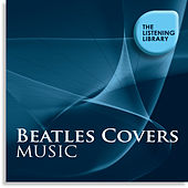 Beatles Covers Music - The Listening Library by Various Artists
