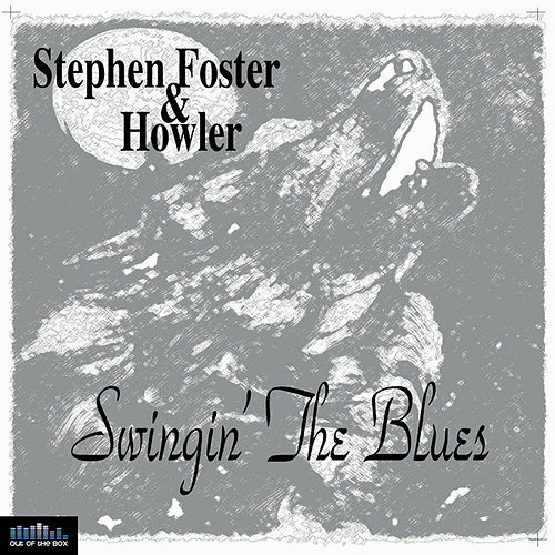 Swingin' the Blues by Stephen Foster