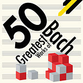 50 Greatest Works of Bach von Various Artists