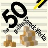 Best of Baroque - Die 50 größten Barock-Werke von Various Artists