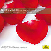 Be My Love - Romantische Arien und Lieder von Various Artists