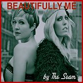 Beautifully Me - Single by Seam