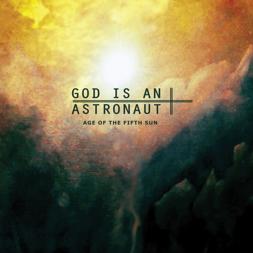 Age of the Fifth Sun by God Is an Astronaut
