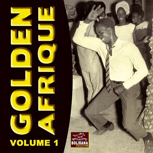 Golden Afrique, vol. 1 (Bolibana Collection) by Various Artists