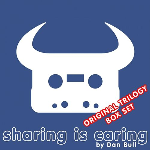 Sharing Is Caring (Original Trilogy Box Set) by Dan Bull