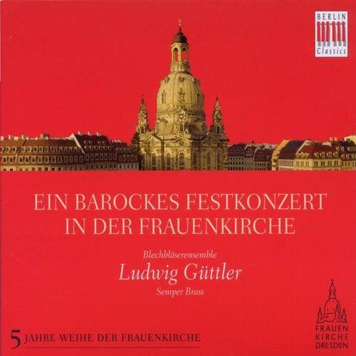Ein barockes Festkonzert in der Frauenkirche by Various Artists