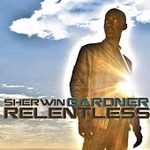 Relentless by Sherwin Gardner