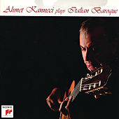 Ahmet Kanneci Plays Italian Baroque by Ahmet Kanneci