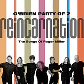 Reincarnation: The Songs Of Roger Miller by O'Brien Party Of 7