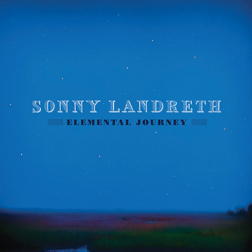 Elemental Journey by Sonny Landreth