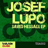 Saved Message Ep by Josef Lupo
