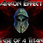 Rise of A Titan by Arkon Effect
