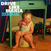 Boomerang by Drive Like Maria