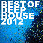 Best of Deep House 2012 by Various Artists
