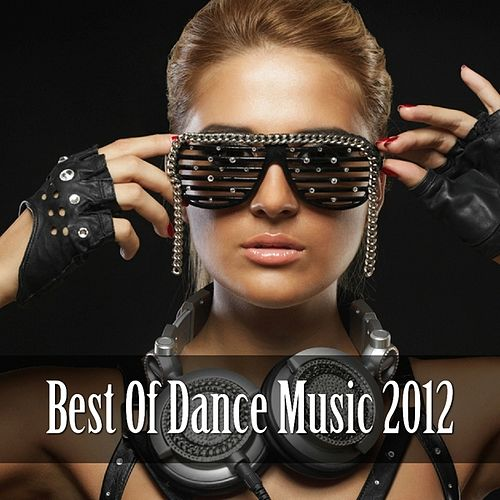 Best of Dance Music 2012 by Various Artists